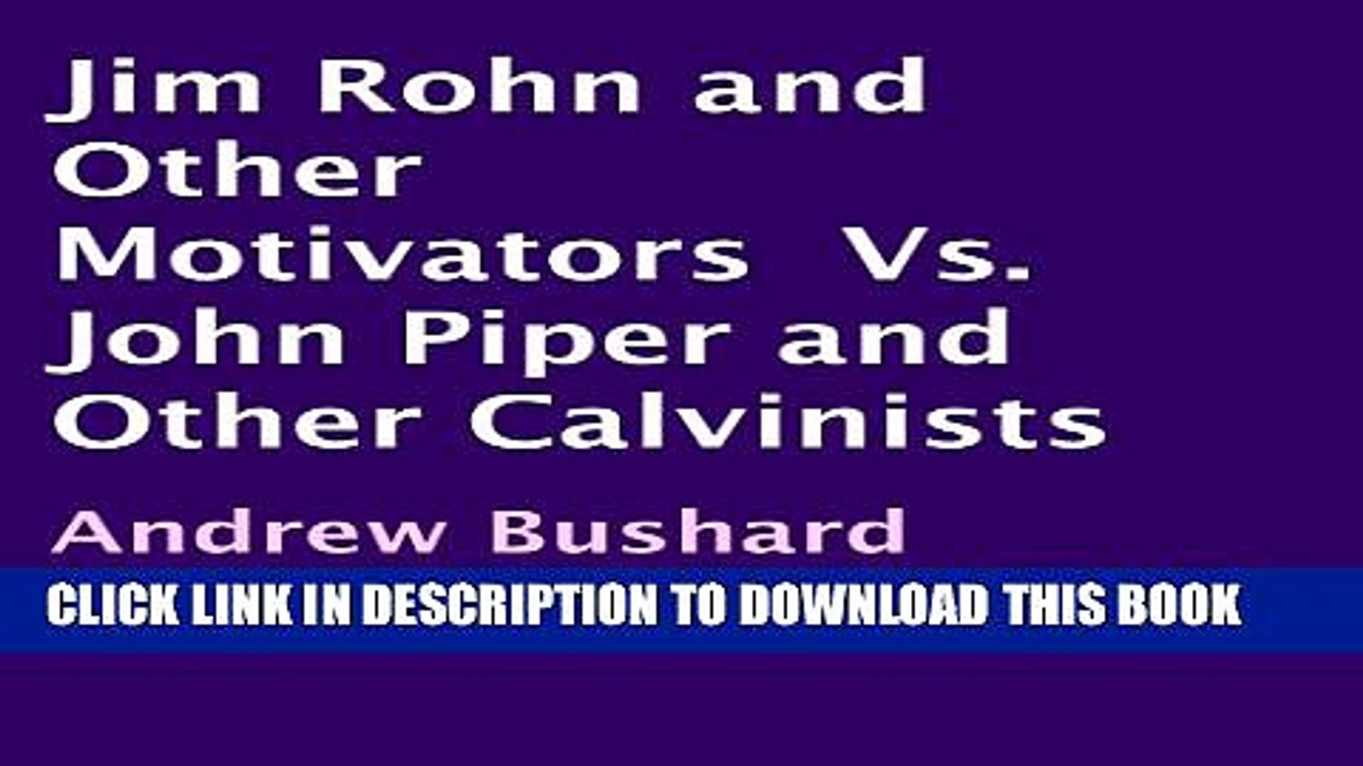 [PDF] Jim Rohn and Other Motivators Vs. John Piper and Other Calvinists Popular Collection