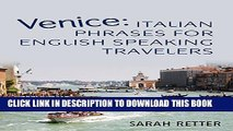 [PDF] Venice: Italian Phrases for English Speaking Travelers: The Most Needed Phrases to Get