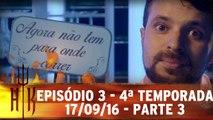 Episódio 3 - 4ª Temporada - 17.09.16 - Parte 3
