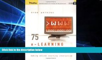 Big Deals  75 e-Learning Activities: Making Online Learning Interactive  Free Full Read Best Seller