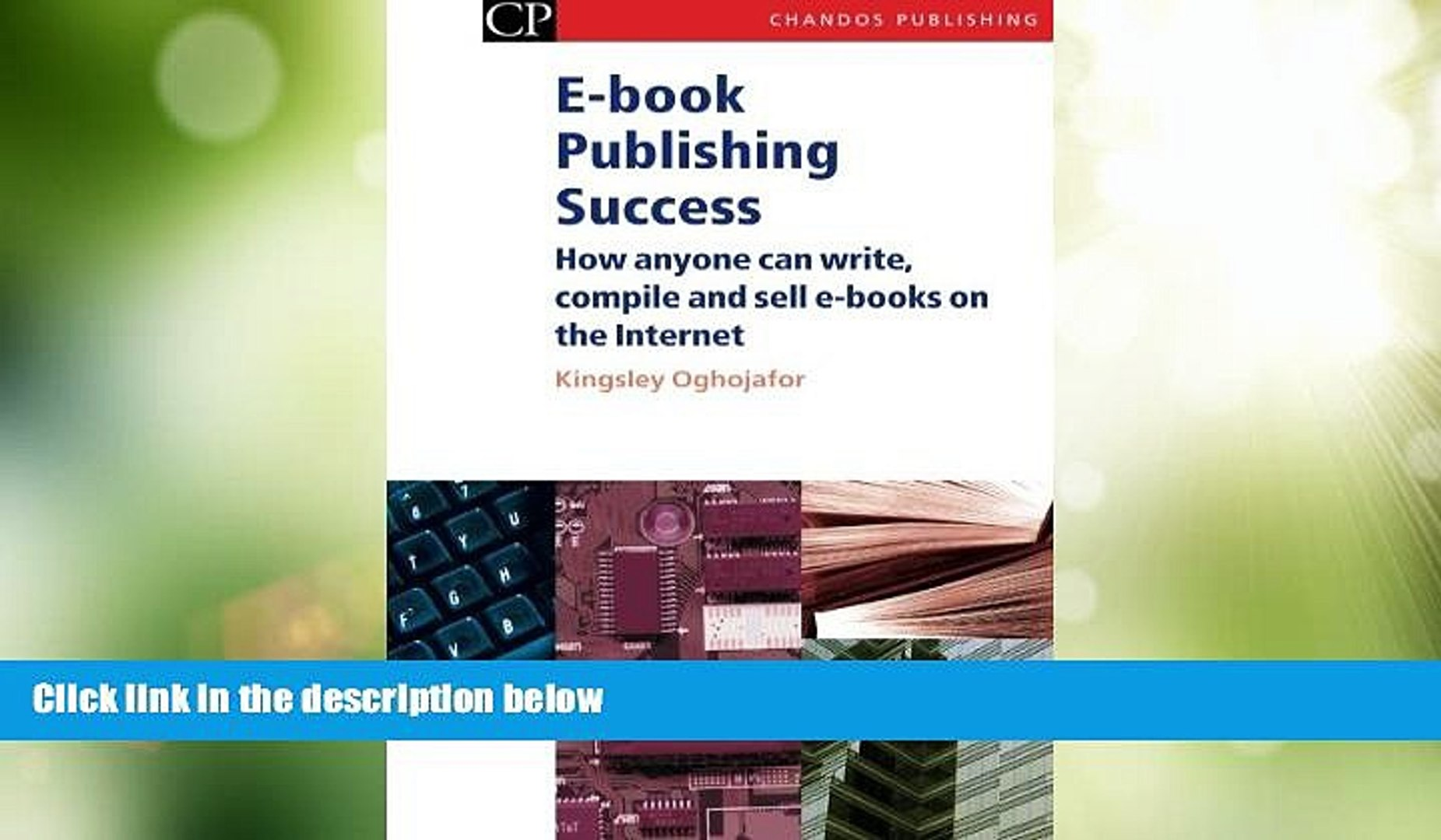 Big Deals  E-book Publishing Success: How Anyone Can Write, Compile and Sell E-Books on the