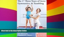 Big Deals  The 1st Three Years of Acro, Gymnastics,   Tumbling: Teaching Tips, Monthly Lesson
