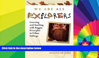 Big Deals  We Are All Explorers: Learning and Teaching with Reggio Principles in Urban Settings