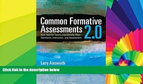 Big Deals  Common Formative Assessments 2.0: How Teacher Teams Intentionally Align Standards,