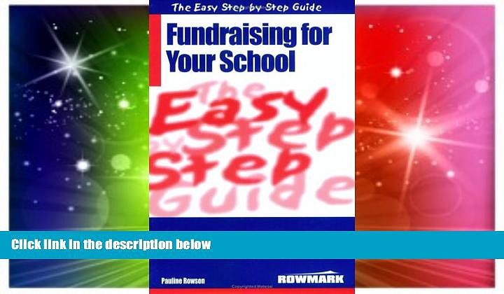 Big Deals  The Easy Step by Step Guide to Fundraising for Your School: How to Raise Money for Your