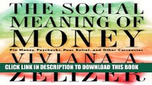 Collection Book The Social Meaning of Money: Pin Money, Paychecks, Poor Relief, and Other Currencies