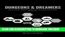 [PDF] Dungeons   Dreamers: A story of how computer games created a global community Full Online