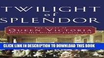 [PDF] Twilight of Splendor: The Court of Queen Victoria During Her Diamond Jubilee Year Full Online