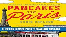[PDF] Pancakes in Paris: Living the American Dream in France Popular Colection