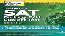 [PDF] Cracking the SAT Biology E/M Subject Test, 15th Edition (College Test Preparation) Full Online