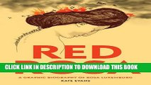 [PDF] Red Rosa: A Graphic Biography of Rosa Luxemburg Popular Online