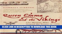 [PDF] Queen Emma and the Vikings: The Woman Who Shaped the Events of 1066 Full Online