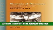 [PDF] Moments of Discovery: Natural History Narratives from Mexico and Central America Full Online
