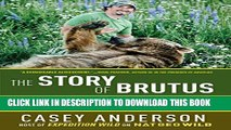 [PDF] The Story of Brutus: My Life with Brutus the Bear and the Grizzlies of North America Full