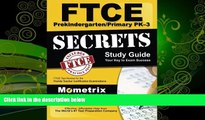there is  FTCE PreKindergarten/Primary PK-3 Secrets Study Guide: FTCE Test Review for the Florida