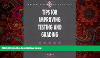 complete  Tips for Improving Testing and Grading (Survival Skills for Scholars)