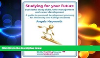 different   Studying for Your Future. Successful Study Skills, Time Management, Employability