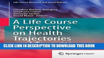 [Read PDF] A Life Course Perspective on Health Trajectories and Transitions (Life Course Research