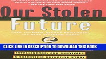 [PDF] Our Stolen Future: Are We Threatening Our Fertility, Intelligence, and Survival?--A