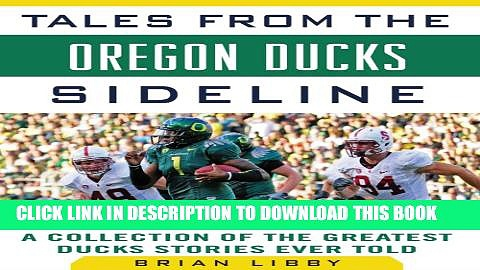 [New] Tales from the Oregon Ducks Sideline: A Collection of the Greatest Ducks Stories Ever Told