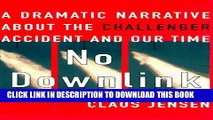 [PDF] No Downlink: A Dramatic Narrative About the Challenger Accident and Our Time Full Collection