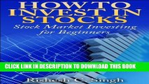 [PDF] How to Invest in Stocks: Stock Market Investing for Beginners (Profitable Investing