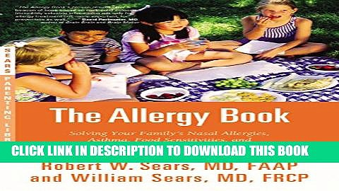 New Book The Allergy Book: Solving Your Family s Nasal Allergies, Asthma, Food Sensitivities, and