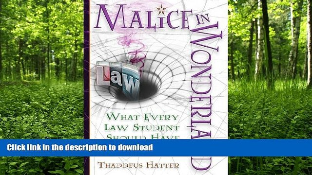 READ  Malice in Wonderland: What Every Law Student Should Have for the Trip FULL ONLINE