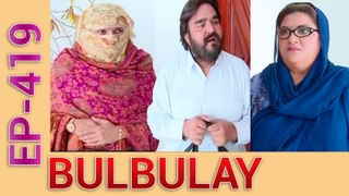 Bulbulay Drama New Episode 419 in High Quality Ary Digital 18th September 2016
