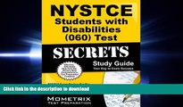READ ONLINE NYSTCE Students with Disabilities (060) Test Secrets Study Guide: NYSTCE Exam Review