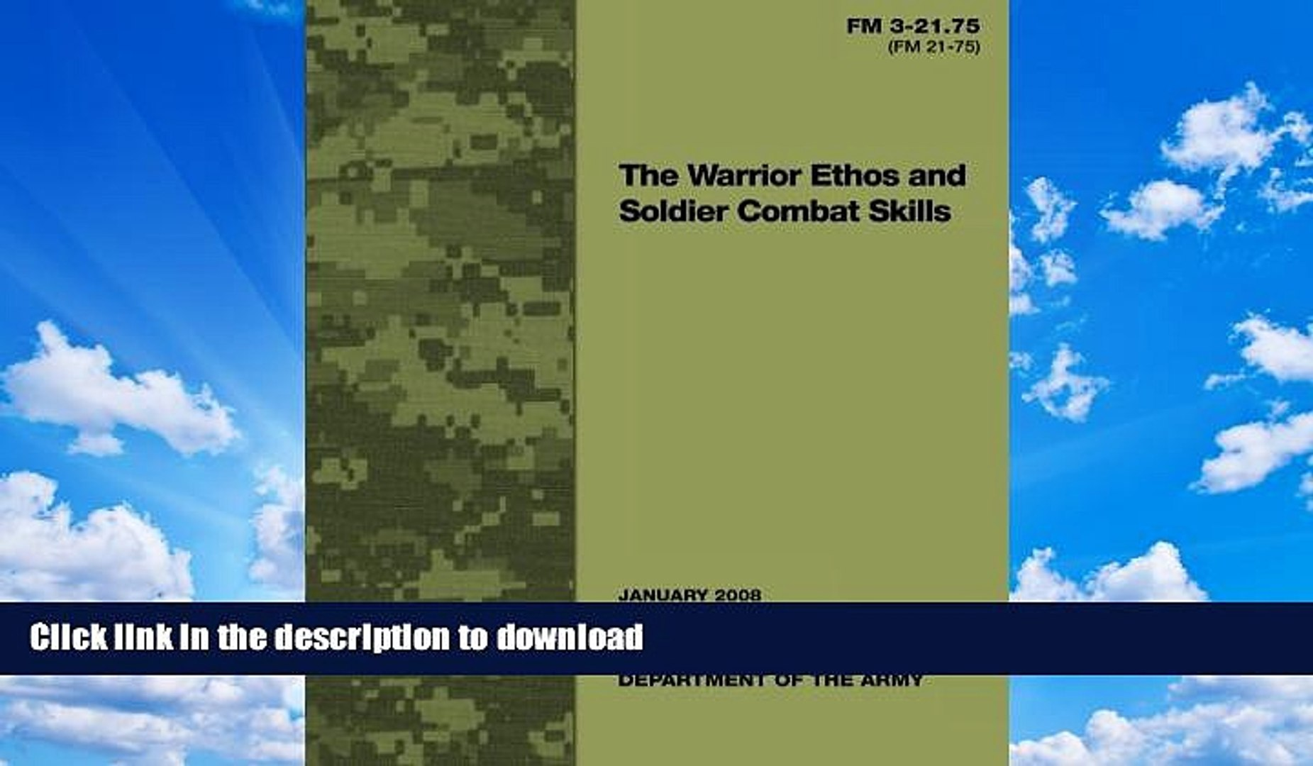 FAVORITE BOOK  The Warrior Ethos and Soldier Combat Skills: Field Manual FM 3-21.75 (FM 21-75)