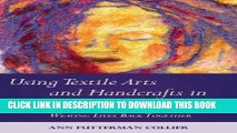 [PDF] Using Textile Arts and Handcrafts in Therapy with Women: Weaving Lives Back Together Full