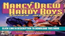 [PDF] HITS AND MISSES (NANCY DREW HARDY BOY SUPERMYSTERY 16) Full Colection