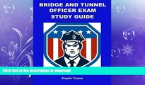 READ BOOK  Bridge and Tunnel Officer Exam Study Guide FULL ONLINE