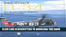 [PDF] Sikorsky H-34: An Illustrated History: (Schiffer Military/Aviation History) [Online Books]