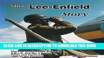 [PDF] Lee-Enfield Story: A Complete Study of the Lee-Metford, Lee-Enfield, S.M.L.E. and No.4