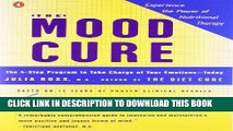 [PDF] The Mood Cure: The 4-Step Program to Take Charge of Your Emotions--Today Popular Colection