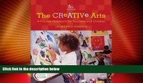 Big Deals  The Creative Arts: A Process Approach for Teachers and Children (5th Edition)  Best