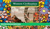 Big Deals  Western Civilization: A Brief History, Volume II: Since 1500  Free Full Read Most Wanted