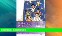 Big Deals  Raising NLD Superstars: What Families with Nonverbal Learning Disabilities Need to Know