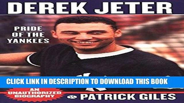 [PDF] Derek Jeter: Pride Of The Yankees [Full Ebook]