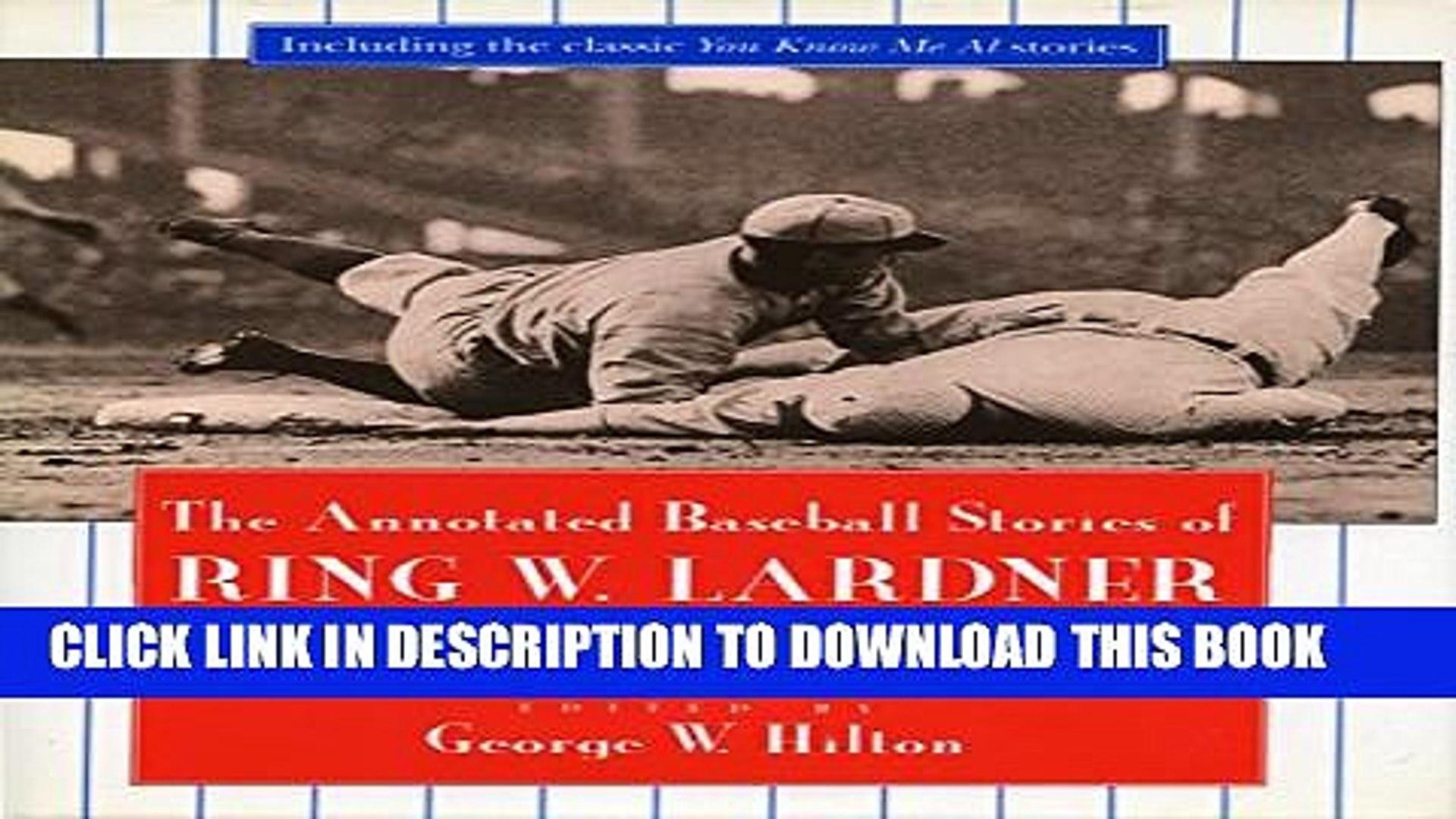 [PDF] The Annotated Baseball Stories of Ring W. Lardner, 1914-1919 [Online Books]