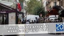 Fausse alerte attentat à Paris: Ce que l'on sait