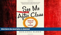 READ THE NEW BOOK See Me After Class: Advice for Teachers by Teachers READ EBOOK