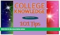 Big Deals  College Knowledge: 101 Tips  Best Seller Books Best Seller