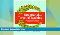 Big Deals  Intentional and Targeted Teaching: A Framework for Teacher Growth and Leadership  Free