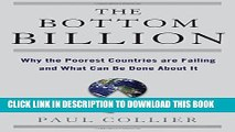 [PDF] The Bottom Billion: Why the Poorest Countries are Failing and What Can Be Done About It Full