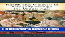 [PDF] Health and Wellness in Antiquity through the Middle Ages (Health and Wellness in Daily Life)