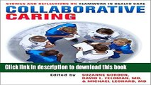 [PDF] Collaborative Caring: Stories and Reflections on Teamwork in Health Care (The Culture and