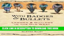 New Book With Badges and Bullets: Lawmen and Outlaws in the Old West (Notable Westerners)